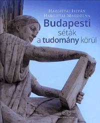 Hargittai István, Hargittai Magdolna: Budapesti séták a tudomány körül -  (Könyv)