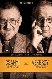 Révai Gábor: Beszélgetések az elmúlásról - Csányi Vilmossal és Vekerdy Tamással -  (Könyv)