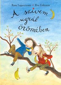 Rose Lagercrantz: A szívem ugrál örömében -  (Könyv)