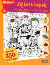 Kovács Mónika (Szerk.): Rejtett képek 6. - A legjobb barátok és sok más fejtörő - Több mint 250 elrejtett tárgy! -  (Könyv)