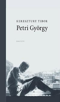 Keresztury Tibor: Petri György -  (Könyv)
