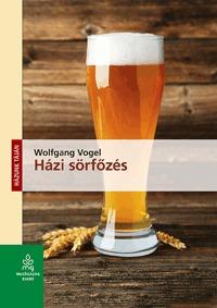 Wolfgang Vogel: Házi sörfőzés -  (Könyv)