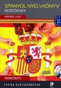 Kertész Judit: Spanyol nyelvkönyv kezdőknek - Tankönyv - A2 - B1+ - MP3 CD melléklettel -  (Könyv)