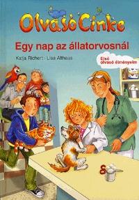 Katja Richert: Egy nap az állatorvosnál - Olvasó Cinke - Első olvasó élményem -  (Könyv)