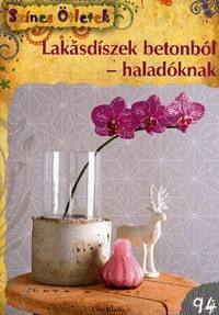 Dawidowski, Marion: Lakásdíszek betonból - haladóknak -  (Könyv)