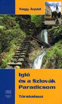 Nagy Árpád: Igló és a Szlovák Paradicsom -  (Könyv)