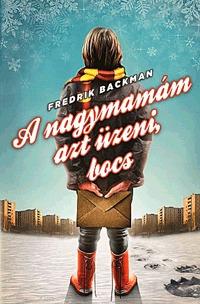 Fredrik Backman: A nagymamám azt üzeni, bocs -  (Könyv)