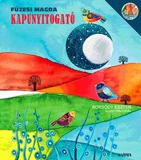 Füzesi Magda: Kapunyitogató -  (Könyv)