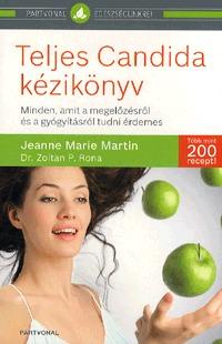 Jeanne Marie Martin, Zoltan P. Rona: Teljes Candida kézikönyv - Minden, amit a megelőzésről és a gyógyításról tudni érdemes -  (Könyv)