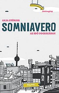 Anja Stürzer: SOMNIAVERO - Az idő fogságában -  (Könyv)