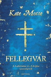 Kate Mosse: Fellegvár -  (Könyv)