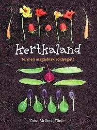 Dóra Melinda Tünde: Kertkaland - Termelj magadnak zöldséget! -  (Könyv)