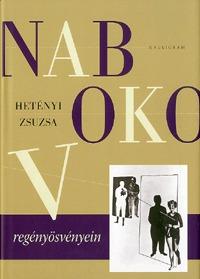 Hetényi Zsuzsa: Nabokov regényösvényein -  (Könyv)