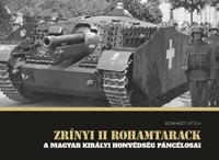Zrínyi II rohamtarack - A Magyar Királyi Honvédség páncélosai -  (Könyv)