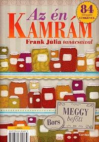 Frank Júlia: Az én kamrám - Frank Júlia tanácsaival és 84 öntapadó címkével (Kétféle borítóval) -  (Könyv)