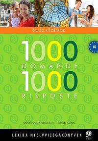 Scholtz Kinga, Dr. Ablonczyné Mihályka Lívia: 1000 Domande 1000 Risposte - Olasz középfok - Lexika nyelvvizsgakönyvek -  (Könyv)