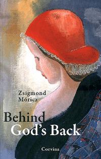 Móricz Zsigmond: Behind God's Back -  (Könyv)