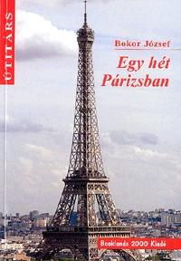 Bokor József: Egy hét Párizsban -  (Könyv)