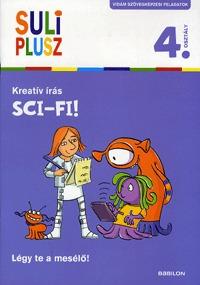 Kreatív írás - Sci-fi! - Légy te a mesélő! - Suli Plusz 4. osztály -  (Könyv)