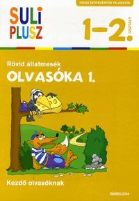 Bozsik Rozália (Szerk.): Olvasóka 1. Rövid állatmesék - Vidám szövegértési feladatok kezdő olvasóknak - 1-2.osztály -  (Könyv)