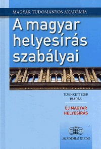 Magyar Tudományos Akadémia: A magyar helyesírás szabályai - Új magyar helyesírás - 12. kiadás -  (Könyv)