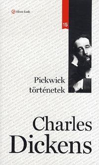 Charles Dickens: Pickwick történetek - Klassziksorozat 15. -  (Könyv)