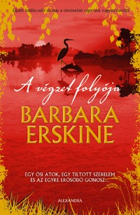 Barbara Erskine: A végzet folyója -  (Könyv)
