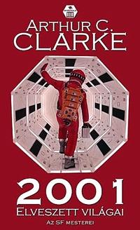 Arthur C. Clarke: 2001 elveszett világai -  (Könyv)