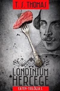 T. S. Thomas: Londinium hercege - Eaten-trilógia 1. kötet -  (Könyv)