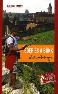 Balogh Tamás: Eger és a Bükk kalandkönyve -  (Könyv)