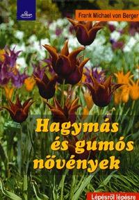 Frank Michael von Berger: Hagymás és gumós növények -  (Könyv)