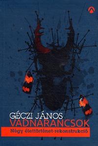 Géczi János: Vadnarancsok -  (Könyv)