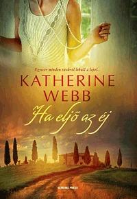 Katherine Webb: Ha eljő az éj -  (Könyv)