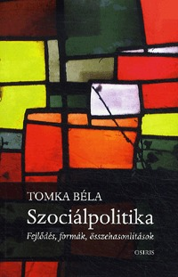 Tomka Béla: Szociálpolitika - Fejlődés, formák, összehasonlítások -  (Könyv)