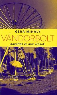 Gera Mihály: Vándorbolt -  (Könyv)