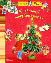 Karácsonyi nagy Bori-könyv - Barátnőm, Bori - Mesék - Dalok - Játékok -  (Könyv)