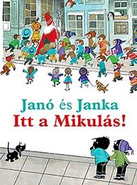 Annie M. G. Schmidt, Fiep Westendorp: Janó és Janka - Itt a Mikulás! -  (Könyv)