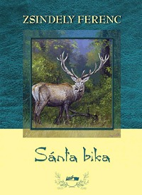 Zsindely Ferenc: Sánta bika -  (Könyv)