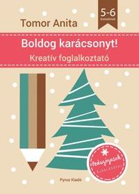 Tomor Anita: Boldog karácsonyt! - Kreatív foglalkoztató - 5-6 éveseknek (Könyv)