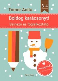 Tomor Anita: Boldog karácsonyt! - Színező és foglalkoztató - 3-4 éveseknek (Könyv)