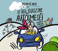 Medve Zsuzsi, Mosonyi Alíz: Az öreg kisasszony autósmeséi -  (Könyv)
