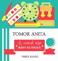 Tomor Anita: Az ovinak vége, irány az iskola! -  (Könyv)