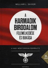 A Harmadik Birodalom felemelkedése és bukása II. - A náci Németország története -  (Könyv)