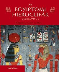 Richard Parkinson: Az egyiptomi hieroglifák zsebkönyve - Hogyan olvassuk és írjuk? -  (Könyv)