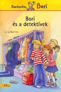 Julia Boehme: Bori és a detektívek - Barátnőm, Bori -  (Könyv)