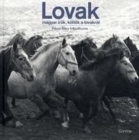 Lovak - Magyar írók, költők a lovakról - Révai Sára fotóalbuma -  (Könyv)
