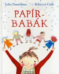 Julia Donaldson: Papírbabák -  (Könyv)