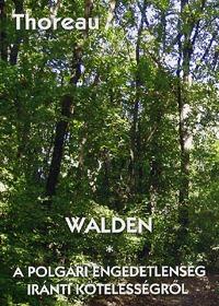 Henry David Thoreau: Walden - A polgári engedetlenség iránti kötelességről -  (Könyv)