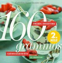 Vrábel Krisztina: 160 grammos szénhidrátdiéta 2. rész - Újabb finom falatok, lemondás nélkül -  (Könyv)