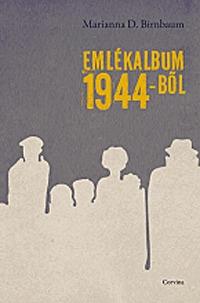 Marianna D. Birnbaum: Emlékalbum 1944-ből -  (Könyv)
